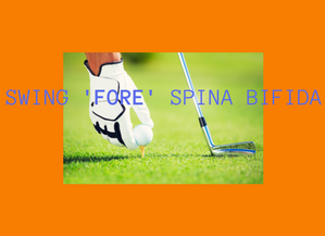 2nd Annual Swing 'FORE' Spina Bifida- March 10, 2019